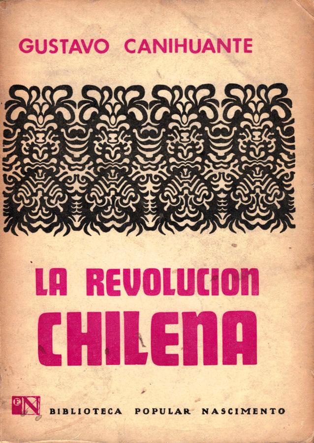 Gustavo Canihuante Revolución Chilena Nascimento